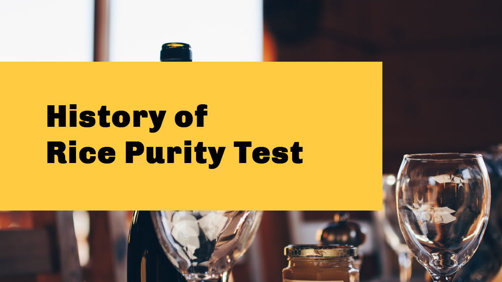 History of Rice Purity Test